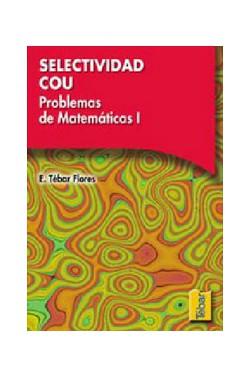 Selectividad COU - Problemas de Matemáticas - Tomo I