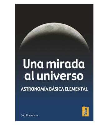 UNA MIRADA AL UNIVERSO ASTRONOMIA BASICA