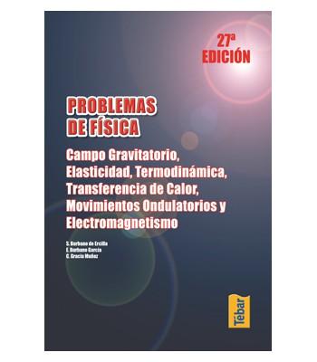 Problemas de Física: Campo Gravitatorio, Elasticidad, Termodinámica, Transferencia de calor, Movimientos Ondulatorios y Electromagnetismo