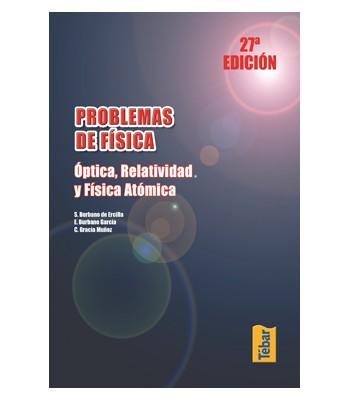 Problemas de Física: óptica, Relatividad y Fisica Atómica