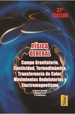 Física General: Campo Gravitatorio, Elasticidad, Termodinámica, Transferencia de calor, Movimientos ondulotorios y Electromagnetismo