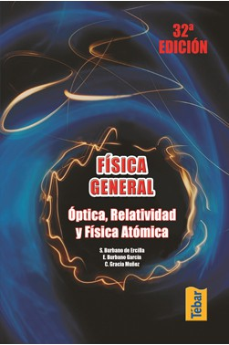 Física General: Óptica, Relatividad y Física Atómica