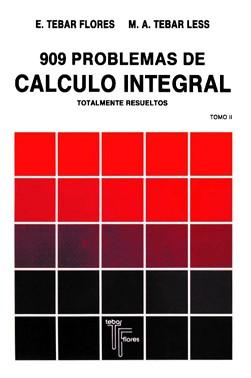 909 Problemas de Cálculo Integral