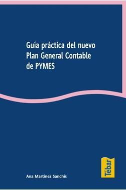 Guía práctica del nuevo Plan General Contable de PYMES