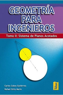 Geometría para Ingenieros Tomo II: Sistema de Planos Acotados