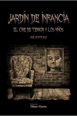 Jardín de infancia : El cine de terror y los niños