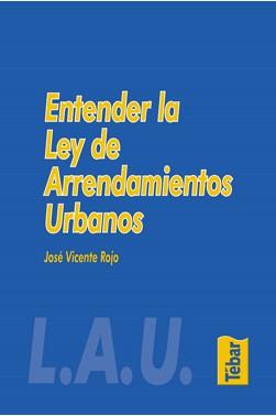 L.A.U. Entender la Ley de Arrendamientos Urbanos