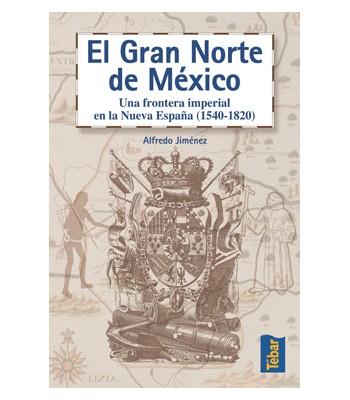 Gran Norte de México: Frontera Imperial