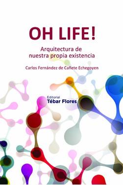 OH LIFE! Arquitectura de nuestra propia existencia