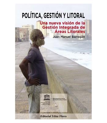 Política, Gestión y Litoral / Una Nueva Visión de la Gestión Integrada de Áreas Litorales