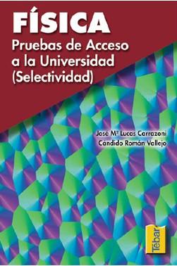 Física: Pruebas de Acceso a la Universidad (Selectividad)