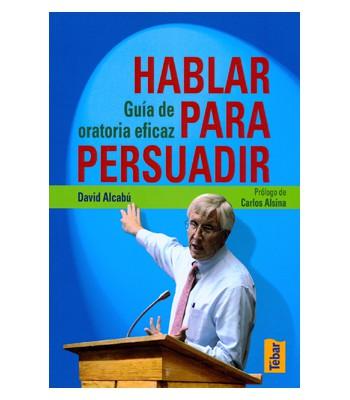 Hablar para Persuadir: Guía de Oratoria