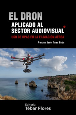 El dron aplicado al sector audiovisual