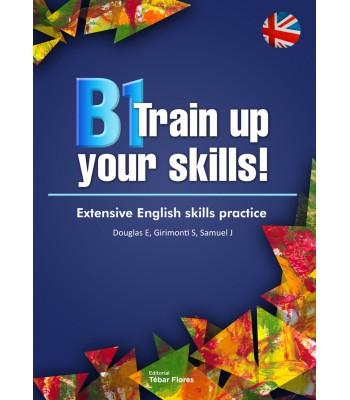 B1 Train up your skills!