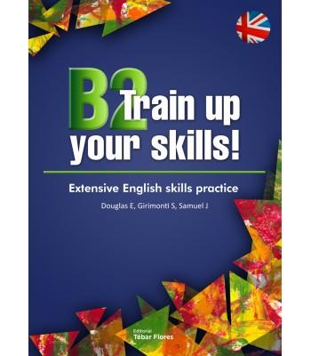 B2 Train up your skills!
